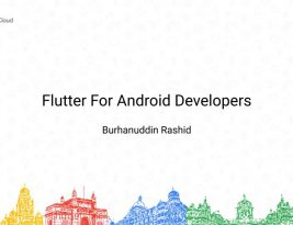Flutter For Android Developers – DevFest Mumbai