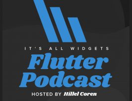 It's All Widgets! – Flutter Podcast