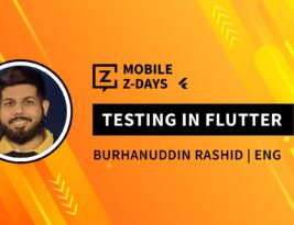 Testing in Flutter: Mobile Z-days
